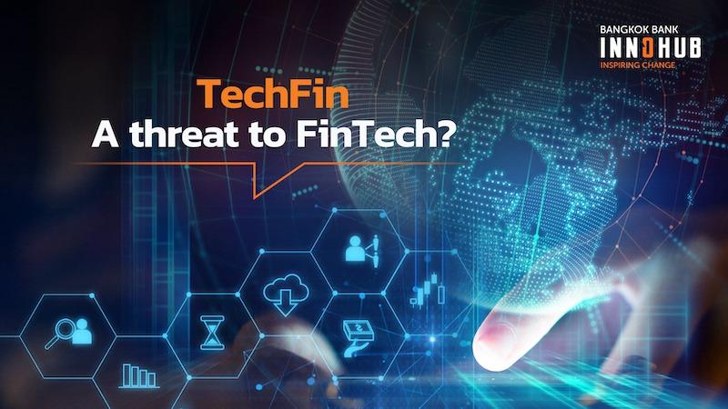TechFin: A threat to FinTech?